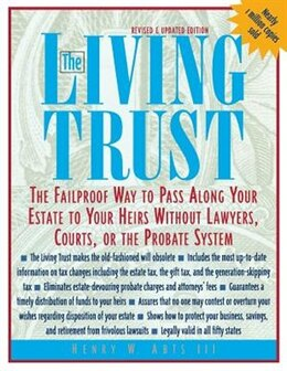 Book The Living Trust: The Failproof Way to Pass Along Your Estate to Your Heirs by Henry Abts