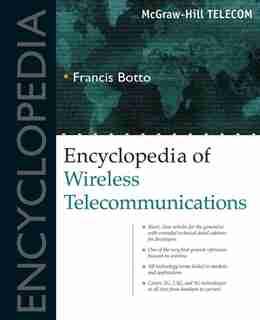 Encyclopedia of Wireless Telecommunications by Botto