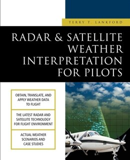 Book Radar & Satellite Weather Interpretation for Pilots by Terry T. Lankford