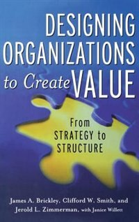 Book Designing Organizations to Create Value: From Strategy to Structure: From Strategy to Structure by Jerold Zimmerman