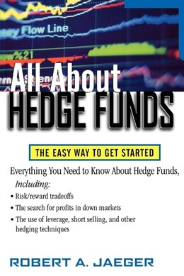 Book All About Hedge Funds: The Easy Way to Get Started by Robert Jaeger