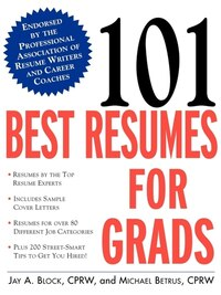 101 Best Resumes for Grads: With 35 Sample Cover Letters