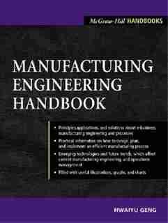 Manufacturing Engineering Handbook by Hwaiyu Geng