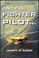Book Once A Fighter Pilot by Jerry Cook