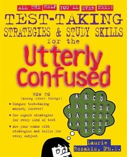 Book Test Taking Strategies & Study Skills for the Utterly Confused by Laurie Rozakis