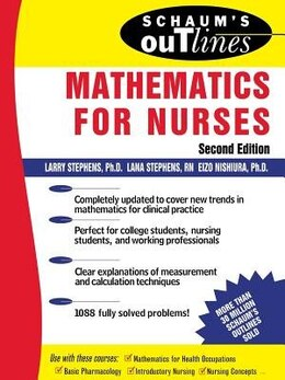 Book Schaum's Outline of Mathematics for Nurses by Larry Stephens