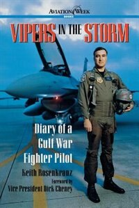 Book Vipers in the Storm: Diary of a Gulf War Fighter Pilot: Diary of a Gulf War Fighter Pilot by Keith Rosenkranz