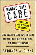 Book Handle With CARE: Motivating and Retaining Employees: Creative, Lost-Cost Ways to Raise Morale… by Barbara Glanz