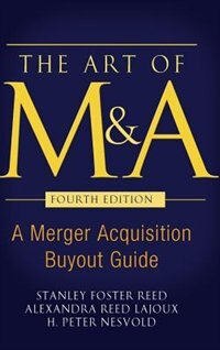 Book The Art of M&A, Fourth Edition: A Merger Acquisition Buyout Guide by Stanley Foster Reed