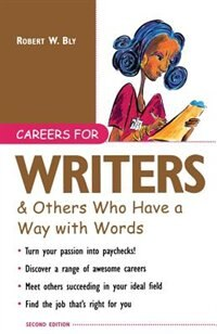 Book Careers for Writers & Others Who Have a Way with Words by Robert Bly