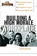 Book Building A HIgh Morale Workplace by Anne Bruce