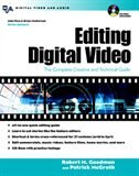 Editing Digital Video: The Complete Creative and Technical Guide