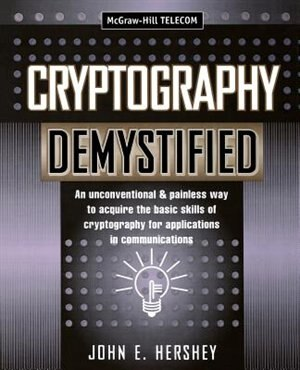 Cryptography Demystified by John Hershey