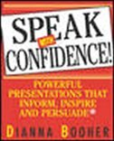 Book Speak With Confidence: Powerful Presentations that Inform, Inspire and Persuade by Dianna Booher