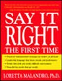 Say It Right the First Time by Loretta Malandro