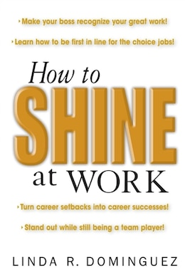 Book How to Shine at Work by Linda Dominguez