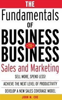 Book The Fundamentals of Business-to-Business Sales & Marketing by John Coe