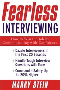 Book Fearless Interviewing:How to Win the Job by Communicating with Confidence: How to Win the Job by… by Marky Stein