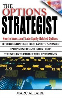 Book The Options Strategist: How to Invest and Trade Equity-Related Options by Marc Allaire