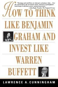 Book How To Think Like Benjamin Graham And Invest Like Warren Buffett by Lawrence Cunningham