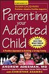 Parenting Your Adopted Child: A Positive Approach to Building a Strong Family by Andrew Adesman