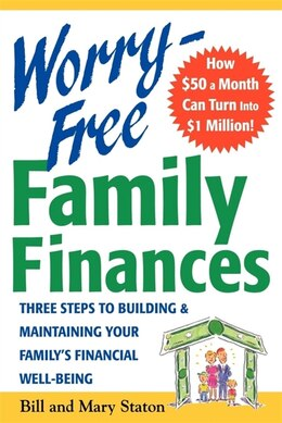 Book Worry-Free Family Finances: The 4 Keys to Building and Maintaining Your Family's Financial Well… by Bill Staton