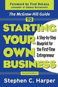 Book The McGraw-Hill Guide to Starting Your Own Business: A Step-by-Step Blueprint for the First-Time… by Stephen Harper