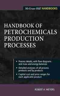 Handbook of Petrochemicals Production Processes by Robert A. Meyers