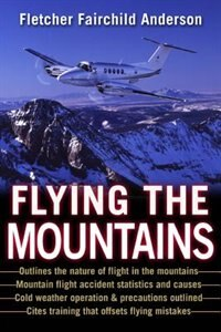 Book Flying the Mountains: A Training Manual for Flying Single-Engine Aircraft by Fletcher Anderson