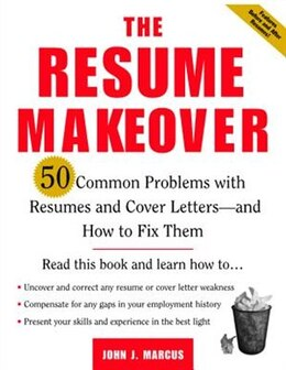 Book The Resume Makeover: 50 Common Problems With Resumes and Cover Letters - and How to Fix Them: 50… by JOHN MARCUS