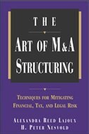 Book The Art of M&A Structuring: Techniques for Mitigating Financial, Tax and Legal Risk by Alexandra Reed Lajoux
