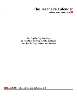 Book The Teacher's Calendar: The Day-by-Day Directory to Holidays, Historical Events, Birthdays, and… by The Editorial Staff of Chase's