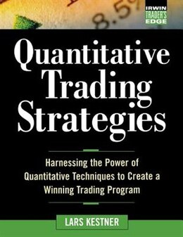 Book Quantitative Trading Strategies: Harnessing the Power of Quantitative Techniques to Create a… by Lars Kestner