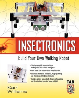 Book Insectronics: Build Your Own Six-Legged Walking Robot by Karl Williams