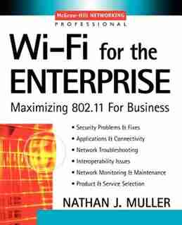 Wi-Fi for the Enterprise by Nathan J. Muller