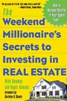 The Weekend Millionaire's Secrets to Investing in Real Estate: How to Become Wealthy in Your Spare…