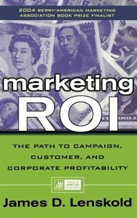 Book Marketing ROI: The Path to Campaign, Customer, and Corporate Profitability by James Lenskold