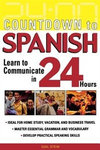 Book Countdown to Spanish: Learn to Communicate in 24 Hours by Gail Stein