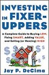 Investing in Fixer-Uppers: A Complete Guide to Buying Low, Fixing Smart, Adding Value, and Selling…