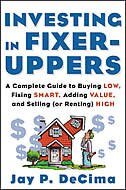 Book Investing in Fixer-Uppers: A Complete Guide to Buying Low, Fixing Smart, Adding Value, and Selling… by Jay DeCima