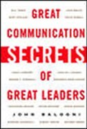 Book Great Communication Secrets of Great Leaders by John Baldoni