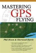 Book Mastering GPS Flying by Phil Dixon