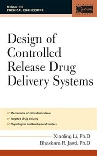 Book Design of Controlled Release Drug Delivery Systems by Xiaoling Li