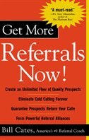 Book Get More Referrals Now!: The Four Cornerstones That Turn Business Relationships Into Gold: The Four… by Bill Cates