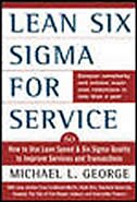 Lean Six Sigma for Service: How to Use Lean Speed and Six Sigma Quality to Improve Services and…