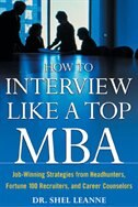 Book How to Interview Like a Top MBA: Job-Winning Strategies From Headhunters, Fortune 100 Recruiters… by Shel Leanne