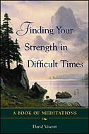 Book Finding your Strength in Difficult Times: A Book of Meditations and Affirmations by David Viscott