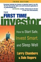 The First Time Investor: How to Start Safe, Invest Smart, and Sleep Well