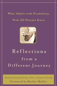 Reflections from a Different Journey: What Adults with Disabilities Wish All Parents Knew