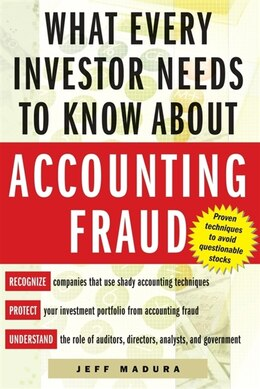 Book What Every Investor Needs to Know About Accounting Fraud by Jeff Madura